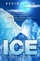Ice (Dr. Leah Andrews and Jack Hobson Thrillers) (Volume 1)