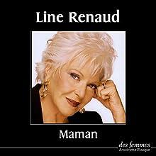 Maman | Livre audio Auteur(s) : Line Renaud Narrateur(s) : Line Renaud