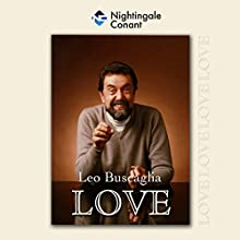 Love Audiobook by Leo Buscaglia Narrated by Leo Buscaglia