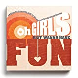 Lyricology Wall Art - Girls Just Want to Have Fun