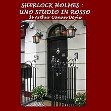 Sherlock Holmes e uno studio in rosso [Sherlock Holmes and a Study in Scarlet] (       UNABRIDGED) by Arthur Conan Doyle Narrated by Silvia Cecchini