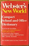 Webster's New World Compact School and Office Dictionary (013949801X) by Webster's