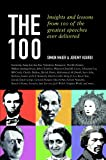 The 100: Insights and Lessons from 100 of the Greatest Speeches Ever Delivered (0462099695) by Maier, Simon