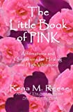 img - for The Little Book Of Pink: Affirmations For Healing And High Vibrations! book / textbook / text book