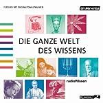 Die ganze Welt des Wissens | Reinhard Schlüter,Michael Reitz,Christian Feldmann,Florian Hildebrand,Geseko von Lüpke