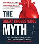 The Great Cholesterol Myth: Why Lower...
