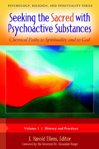 Seeking the Sacred With Psychoactive Substances: Chemical Paths to Spirituality and to God (Psychology, Religion, and Spirituality)