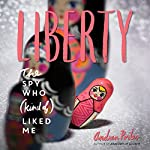 Liberty: The Spy Who (Kind of) Liked Me | Andrea Portes