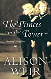 The Princes in the Tower Alison Weir