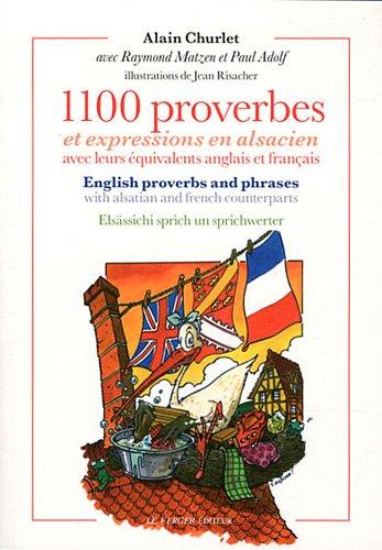 1100 proverbes et expressions en alsacien : avec leurs équivalents anglais et français