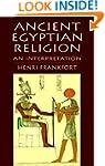 Ancient Egyptian Religion: An Interpr...