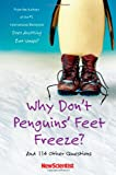 Why Don't Penguins' Feet Freeze?: And 114 Other Questions (1416541462) by New Scientist