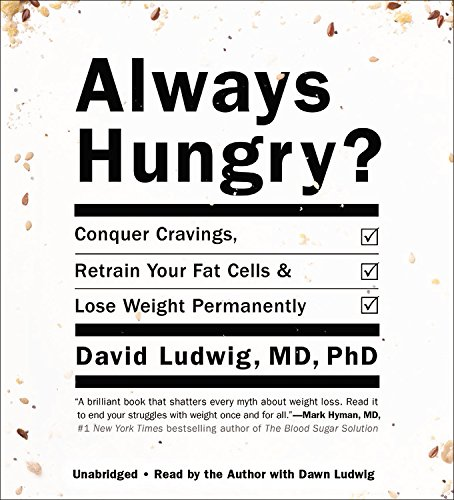 Always Hungry?: Conquer Cravings, Retrain Your Fat Cells & Lose Weight Permanently