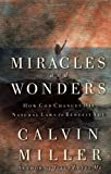 Miracles and Wonders: How God Changes His Natural Laws to Benefit You (0446530107) by Miller, Calvin