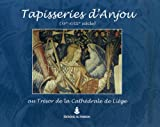 Tapisseries d'Anjou (XVe-XVIIIe sicle) au trsor de la cathdrale de Lige