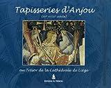 echange, troc Philippe George - Tapisseries d'Anjou (XVe-XVIIIe siècle) au trésor de la cathédrale de Liège