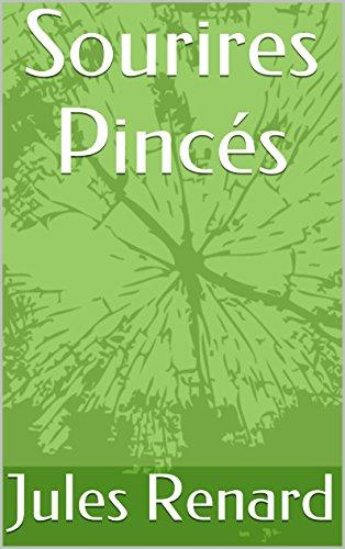 Jules Renard - Sourires Pincés (French Edition)