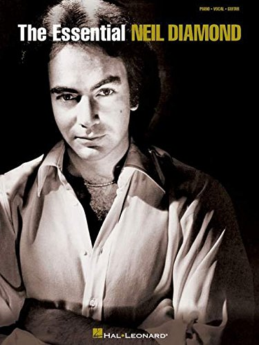 The Essential Neil Diamond: Piano, Vocal, Guitar