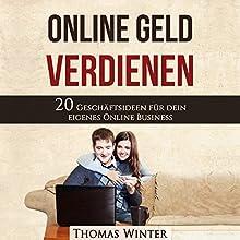 Online Geld verdienen: 20 Geschäftsideen für dein eigenes Online Business Hörbuch von Thomas Winter Gesprochen von: Jürgen Finkler