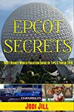 Epcot Secrets: Best Disney World Vacation Guide of Tips & Fun in 2015