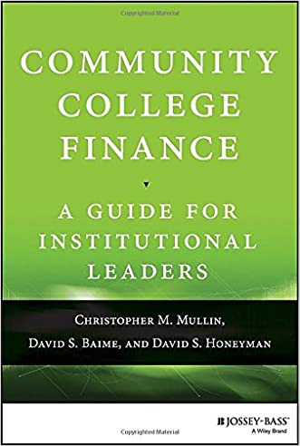 Community College Finance: A Guide for Institutional Leaders written by Christopher M. Mullin