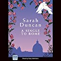 A Single to Rome Audiobook by Sarah Duncan Narrated by Suzy Aitchison
