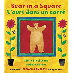 Bear in a Square/L'ours Dans Le Carre (French Edition) (Fun First Steps) Stella Blackstone and Debbie Harter