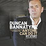Anyone Can Do It: My Story | Duncan Bannatyne