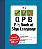 img - for The QBP Big Book Of Sign Language (American sign language made easy) book / textbook / text book