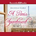 A Paris Apartment (       UNABRIDGED) by Michelle Gable Narrated by Erin Moon, Saskia Maarleveld