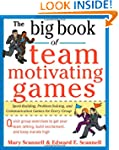 The Big Book of Team-Motivating Games...