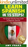 Learn Spanish: Learn Spanish in 15 St...