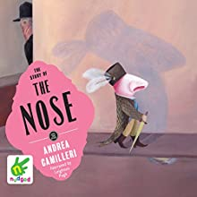 The Story of the Nose (       UNABRIDGED) by Andrea Camilleri Narrated by Leighton Pugh