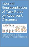 Internal Representation of Task Rules by Recurrent Dynamics: The Importance of the Diversity of Neural Responses (English...