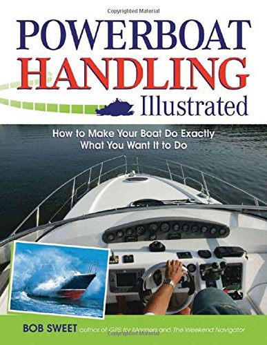 Powerboat Handling Illustrated: How to Make Your