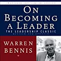 On Becoming a Leader: The Leadership Classic Revised and Updated (       UNABRIDGED) by Warren Bennis Narrated by Walter Dixon