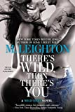 Theres Wild, Then Theres You (A Wild Ones Novel)