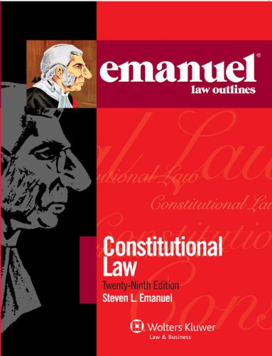 Emanuel Law Outlines: Constitutional Law, 2011 Edition