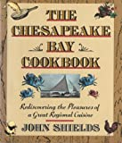 Chesapeake Bay Cookbook: Rediscovering the Pleasures of a Great Regional Cuisine