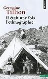 vignette de 'Il était une fois l'ethnographie (Germaine Tillion)'