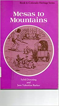 Mesas to Mountains (Colorado Heritage 4): Sybil Downing, Jane