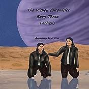 Lachesis: The Vicheu Chronicles, Book 3   Autumn Warren