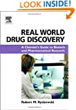 Real World Drug Discovery: A Chemist's Guide to Biotech and Pharmaceutical Research