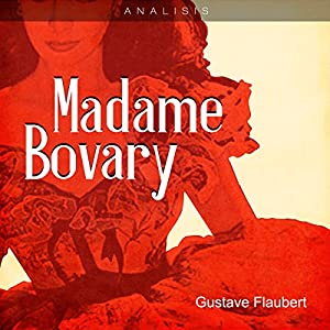 "an analysis of the characters in gustave flauberts madame bovary The character of madame bovary consists of many different components  she  had an open gaze that met yours with fearless candor"" (flaubert, 858."