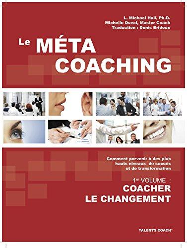 Le Méta Coaching: Coacher le changement