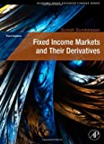 Fixed Income Markets and Their Derivatives, Third Edition (Academic Press Advanced Finance)