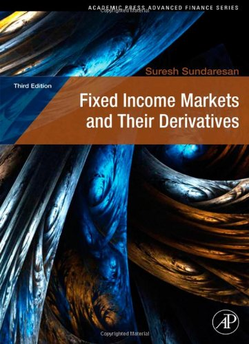 Fixed Income Markets and Their Derivatives, Third Edition...