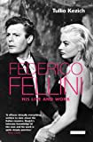 Federico Fellini: His Life and Work