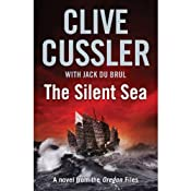 The Silent Sea: Oregon Files, Book 7 | [Clive Cussler, Jack du Brul]