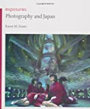 Photography and Japan (Reaktion Books - Exposures)